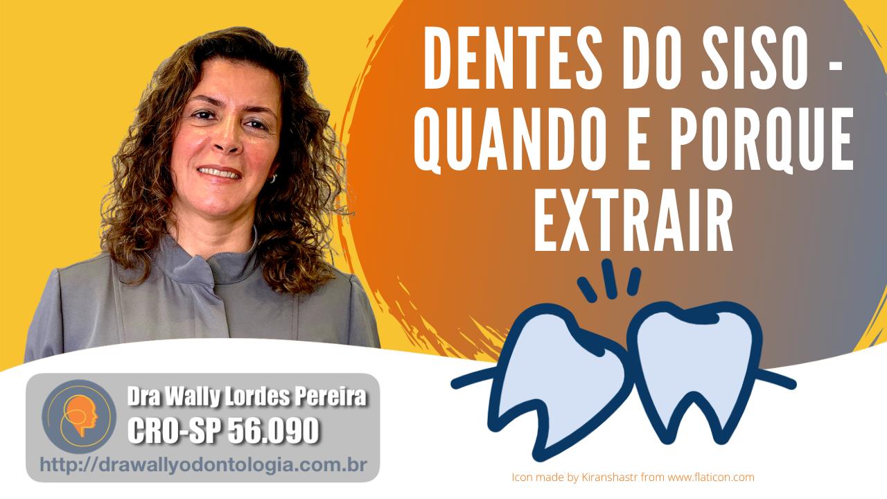 DENTES DO SISO - Quando e porque extrair - Dra Wally Odontologia